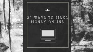 35 Ways to make money online